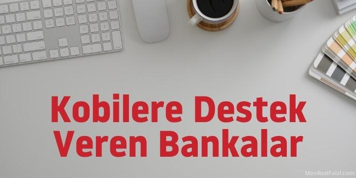 kobilere destek veren bankalar