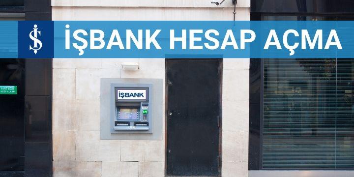 iş bankası hesap açma