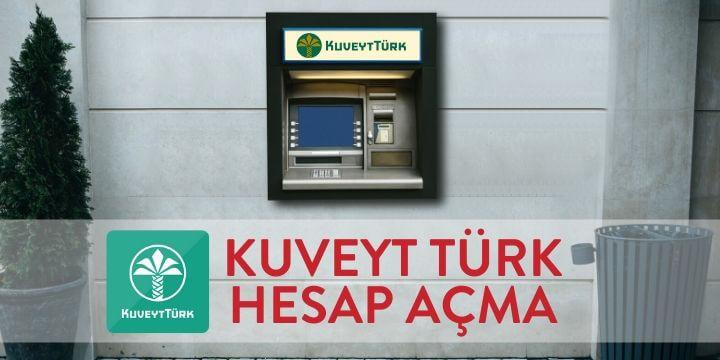 kuveyt türk hesap açma